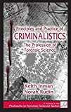 Principles and Practice of Criminalistics: The Profession of Forensic Science (Protocols in Forensic Science)