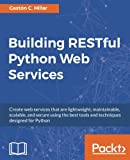 img - for Building RESTful Python Web Services book / textbook / text book