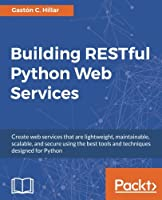 Building RESTful Python Web Services Front Cover