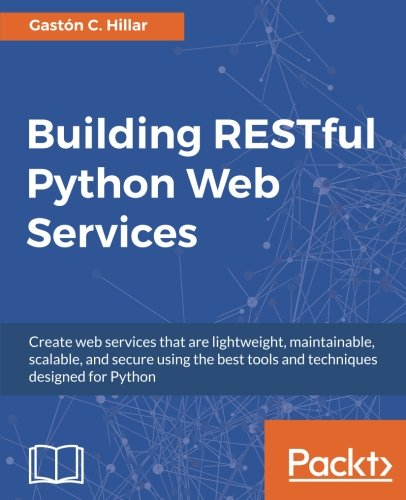 Book cover of Building RESTful Python Web Services by Gaston C. Hillar