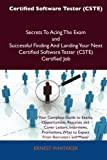 Certified Software Tester Secrets to Acing the Exam and Successful Finding and Landing Your Next Certified Software Tester Certified Job, Ernest Whitaker, 1486161413