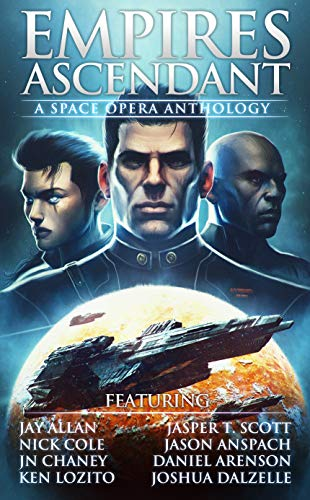 Empires Ascendant: A Space Opera Anthology