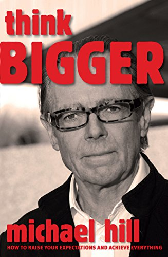 Think Bigger: How to Raise Your Expectations and Achieve Everything Pdf