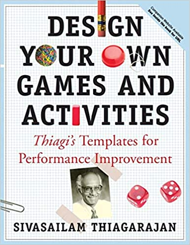 Design Your Own Games and Activities: Thiagi's Templates for