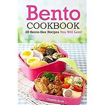 Bento Cookbook: 30 Bento Box Recipes You Will Love!