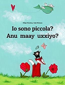 Io sono piccola? Anu maay uxxiyo?: Libro illustrato per bambini: italiano-afar (Edizione bilingue) (Italian Edition) by [Winterberg, Philipp]