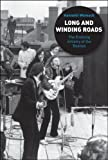 Long and Winding Roads : The Evolving Artistry of the Beatles, Womack, Kenneth and Womack, 0826417469