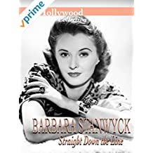 Hollywood Collection: Barbara Stanwyck: Straight Down the Line
