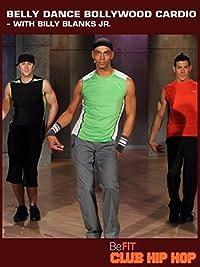 Amazon.com: Club Hip Hop: Belly Dance Bollywood Cardio Workout- Billy Blanks Jr.: Cal Pozo