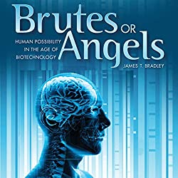 Brutes or Angels