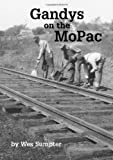 img - for Gandys on the MoPac by Wes Sumpter (2006-07-06) book / textbook / text book