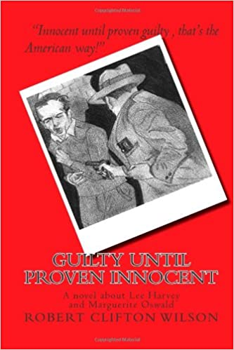 Book GUILTY until proven INNOCENT: A novel about Lee Harvey and Marguerite Oswald