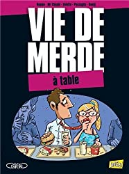 Vie de merde, Tome 14 : A table
