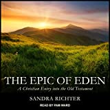 #10: The Epic of Eden: A Christian Entry into the Old Testament