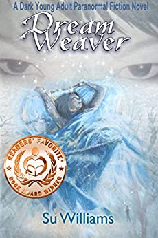 DREAM WEAVER - Dream Weaver Novels Book 1: A Dark Young Adult Paranormal Fiction Novel by [Williams, Su]
