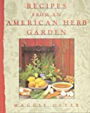 Recipes from an American Herb Garden, Maggie Oster, 0025940252
