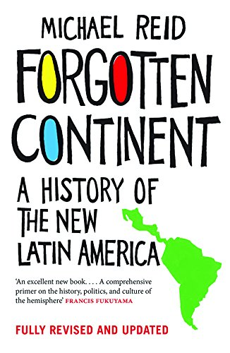 Forgotten continent a history of the new latin america kindle forgotten continent a history of the new latin america by reid michael fandeluxe Image collections