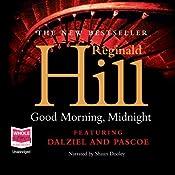 Good Morning, Midnight: Dalziel and Pascoe Series, Book 21 | Reginald Hill