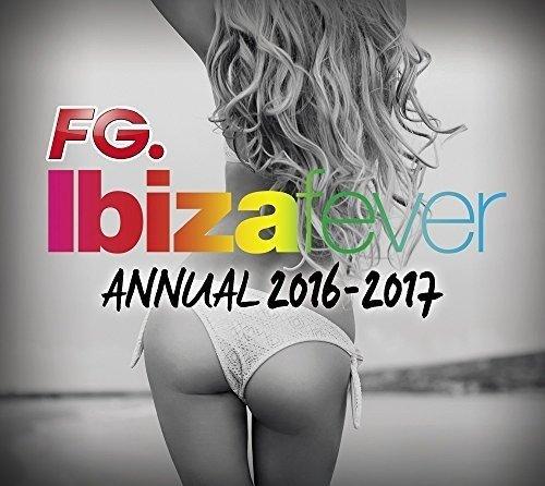 FG DJ Radio - Ibiza Fever Annual 2016-2017