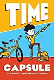 Time Capsule: A seriously awesome kid's journal