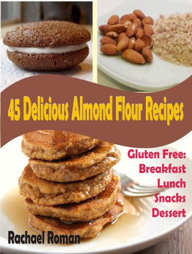 45 Delicious Almond Flour Recipes - Gluten Free Breakfast, Lunch, Snacks And Dessert