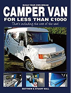 843a429147 Build Your Own Dream Camper Van for less than £1000 - That s including…