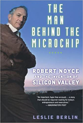 Amazon The Man Behind The Microchip Robert Noyce And The