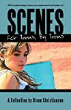 Scenes for Teens, by Teens, Diane Christiansen, 1450218784