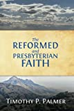 img - for The Reformed and Presbyterian Faith: A View From Nigeria book / textbook / text book