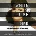 White like Her | Gail Lukasik PhD,Kenyatta D. Berry - foreword