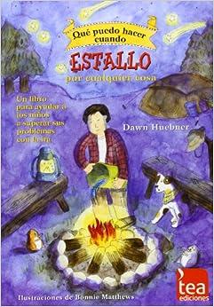 ¿qué Puedo Hacer Cuando Estallo Por Cualquier Cosa?: Un Libro Para Ayudar A Los Niños A Superar Sus Problemas Con La Ira por Dawn Huebner epub