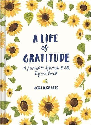 Descargar Libro A Life Of Gratitude: How To Appreciate It All, Big And Small PDF PDF Online