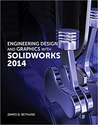Engineering Design And Graphics With Solidworks 2014 Bethune James D 9780321993991 Amazon Com Books