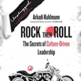 Rock then Roll: The Secrets of Culture-Driven Leadership