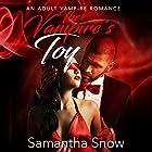 The Vampire's Toy Hörbuch von Samantha Snow Gesprochen von: Guy A Fortt