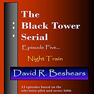 The Black Tower: Episode Five - Night Train Audiobook