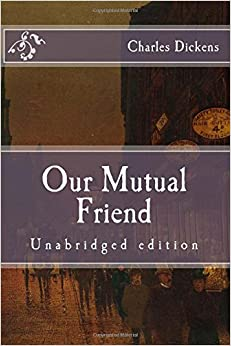Book Our Mutual Friend: Unabridged edition (Immortal Classics)