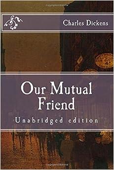 Our Mutual Friend: Unabridged edition (Immortal Classics)