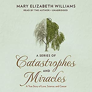 A Series of Catastrophes and Miracles Audiobook