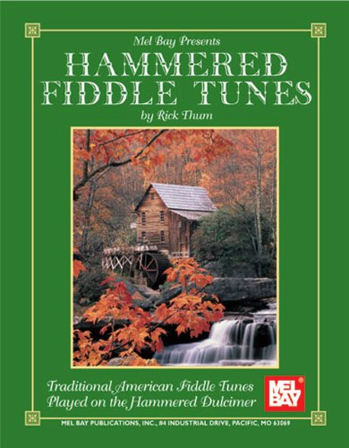Hammered Fiddle Tunes: Traditional American Fiddle Tunes Played on the Hammered - Publications Traditional American Fiddle