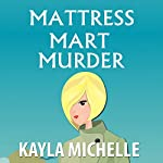 Mattress Mart Murder: Chloe Cook Cozy Mystery, Book 1 | Kayla Michelle