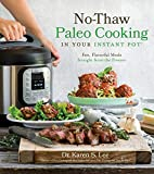 No-Thaw Paleo Cooking in Your Instant Pot®: Fast, Flavorful Meals Straight from the Freezer