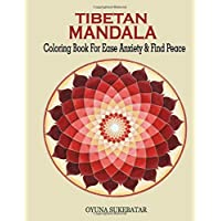 TIBETAN MANDALA: COLORING BOOK FOR EASY ANXIETY & FIND PEACE