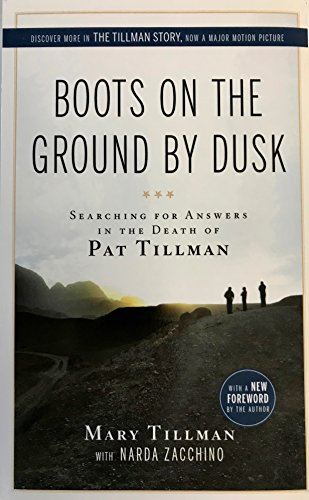 Boots On The Ground By Dusk, Searching For Answers in The Death of Pat Tillman by Mary Tillman with narda Zacchino
