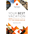 Your Best Vacation: Seven Reasons Why a Trip to Israel Will Change Your Life