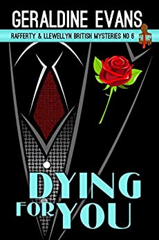 Dying for You (Rafferty & Llewellyn Book 6) by [Evans, Geraldine]