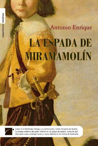 La espada de Miramamolín (Novela Historica (roca)) Antonio Enrique