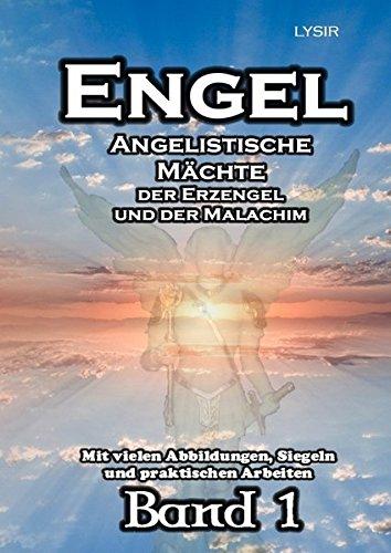 ENGEL - Band 1: Angelistische Kräfte der Erzengel und der Malachim