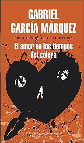 El amor en los tiempos del cólera Literatura Random House: Amazon.es: Gabriel García Márquez: Libros