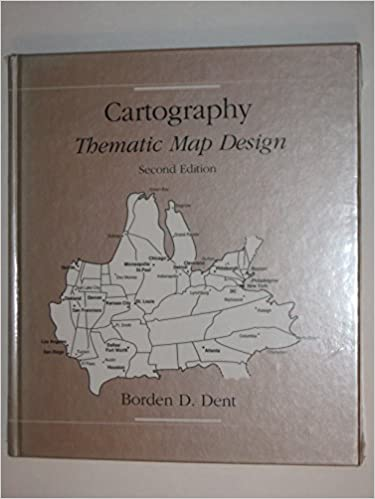 Cartography: Thematic map design: Borden D Dent: 9780697079916 ... on